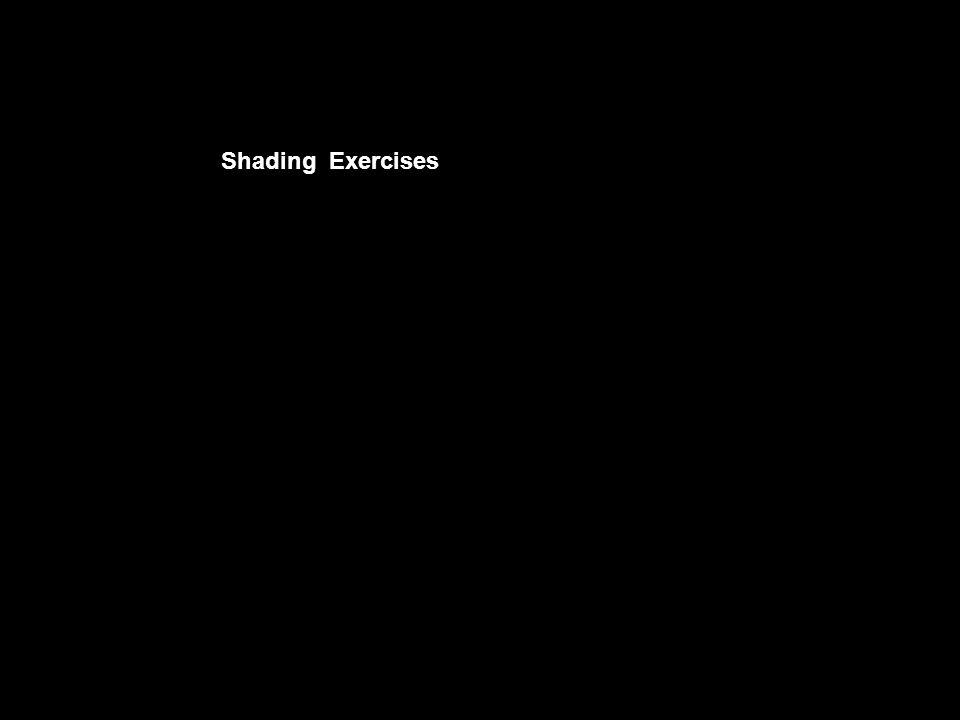 Shading Exercises