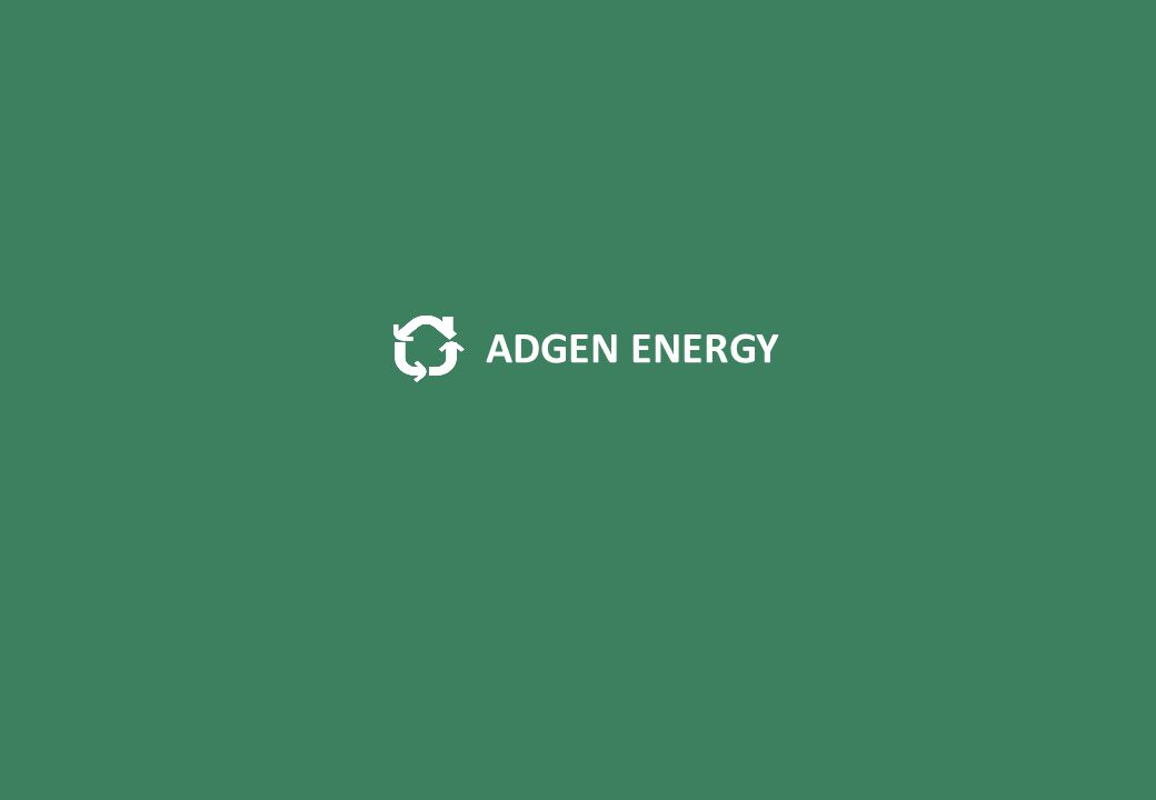 Adgen Energy Introducing Adgen Energy Plants in Partnership ADGEN ENERGY