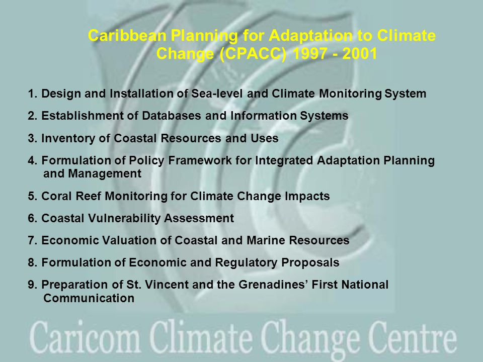 Caribbean Planning for Adaptation to Climate Change (CPACC) 1997 - 2001 1.