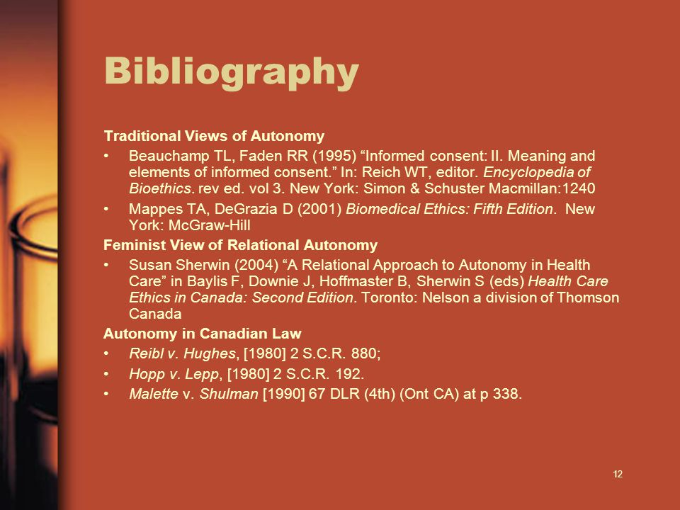 12 Bibliography Traditional Views of Autonomy Beauchamp TL, Faden RR (1995) Informed consent: II.
