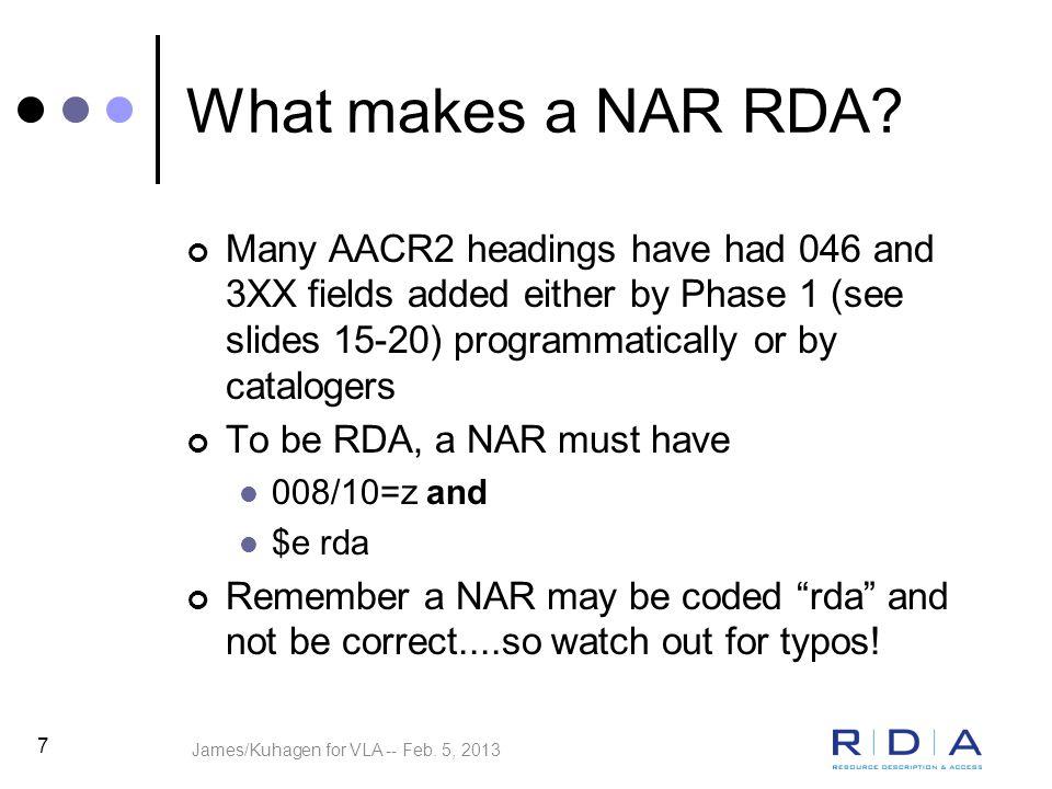 James/Kuhagen for VLA -- Feb. 5, 2013 7 What makes a NAR RDA.
