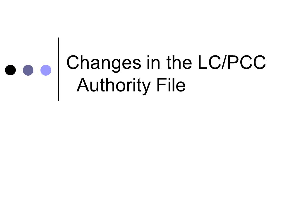 Changes in the LC/PCC Authority File