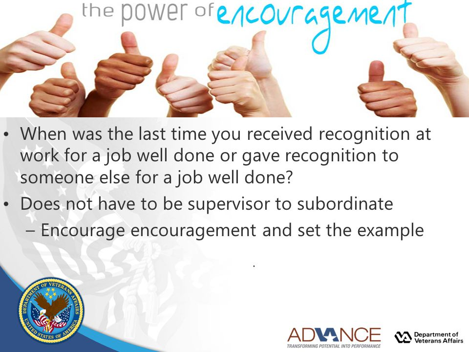 When was the last time you received recognition at work for a job well done or gave recognition to someone else for a job well done? Does not have to