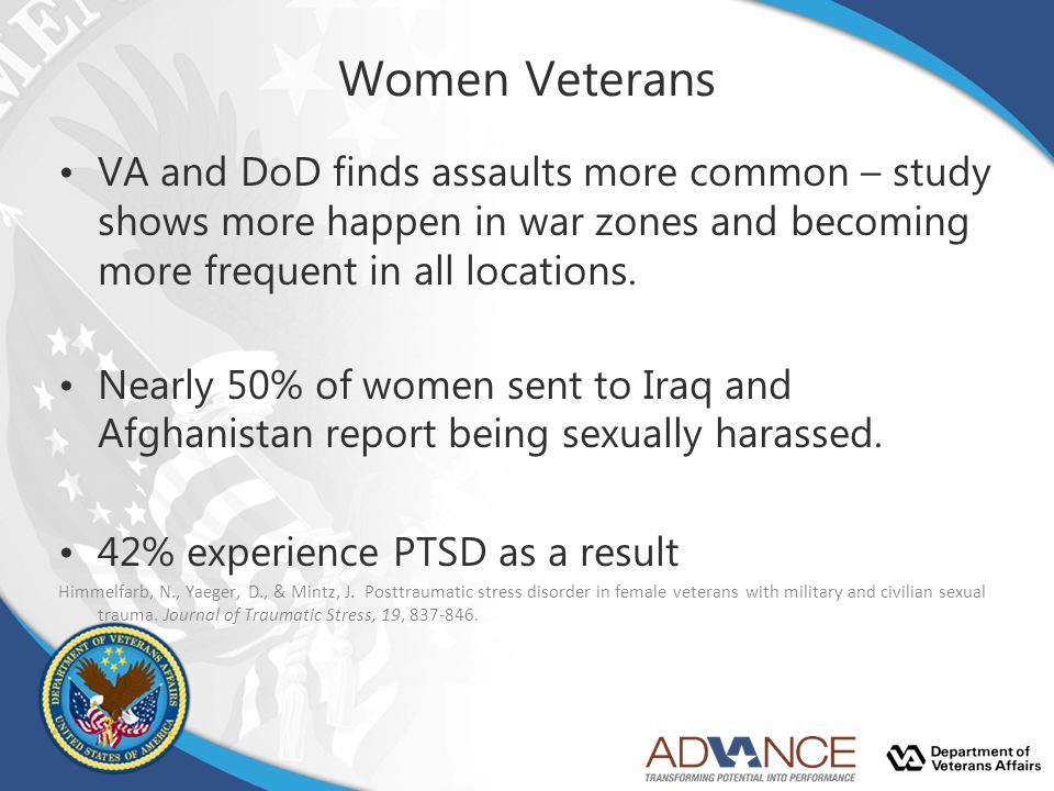 VA and DoD finds assaults more common – study shows more happen in war zones and becoming more frequent in all locations. Nearly 50% of women sent to