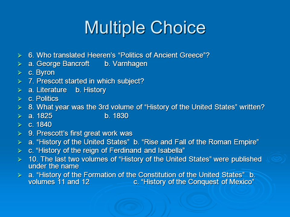 Multiple Choice  6. Who translated Heeren's Politics of Ancient Greece .
