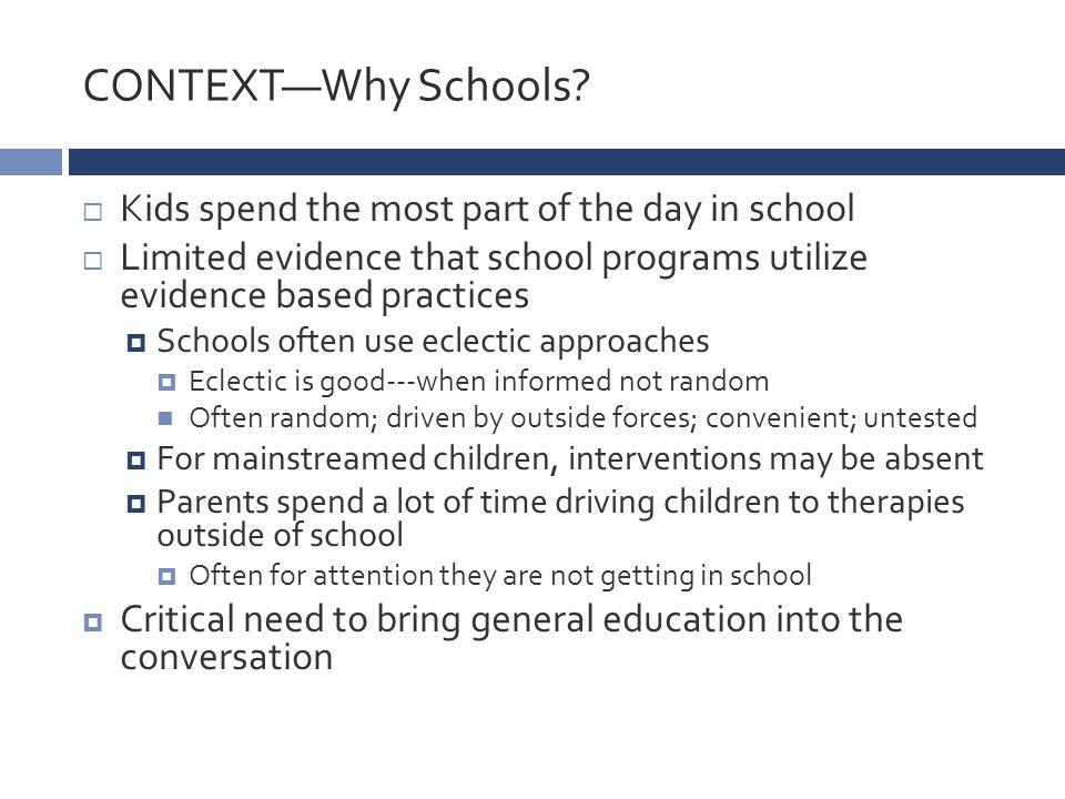 CONTEXT—Why Schools.