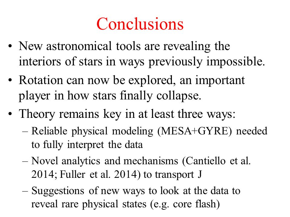 Conclusions New astronomical tools are revealing the interiors of stars in ways previously impossible. Rotation can now be explored, an important play
