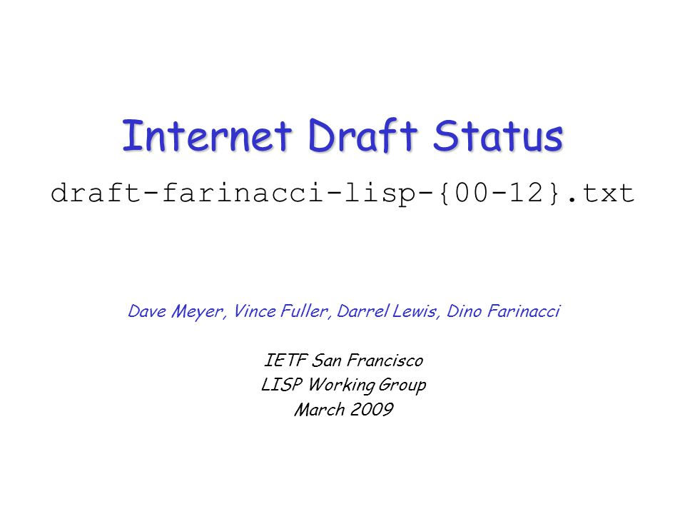 LISP ID StatusIETF LISP WG - March 2009Slide 2 Acknowledgments