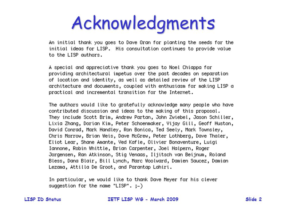 LISP ID StatusIETF LISP WG - March 2009Slide 2 Acknowledgments