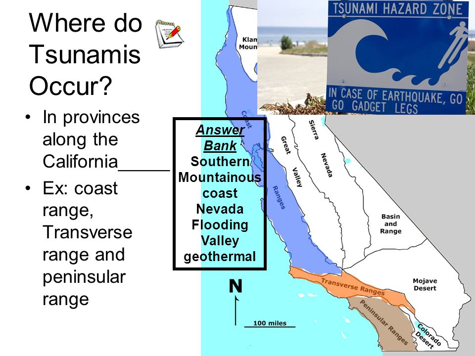 Where do Tsunamis Occur? In provinces along the California_____ Ex: coast range, Transverse range and peninsular range Answer Bank Southern Mountainou