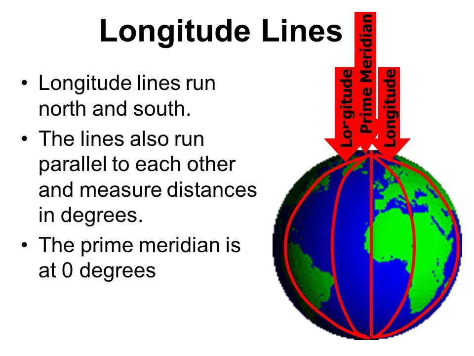 The prime meridian is 0 degrees longitude.