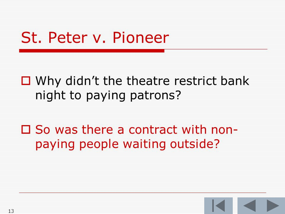 St.Peter v. Pioneer  Why didn't the theatre restrict bank night to paying patrons.
