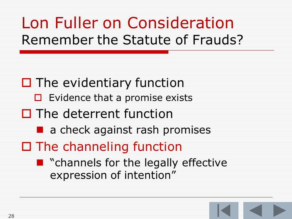 Lon Fuller on Consideration Remember the Statute of Frauds.
