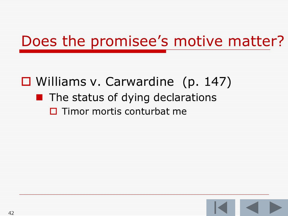 Does the promisee's motive matter. Williams v. Carwardine (p.