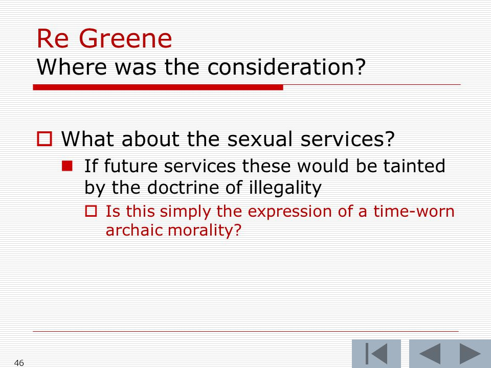 Re Greene Where was the consideration. What about the sexual services.