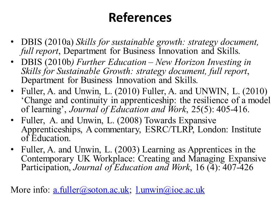 References DBIS (2010a) Skills for sustainable growth: strategy document, full report, Department for Business Innovation and Skills.