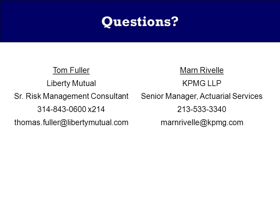 Questions. Tom Fuller Liberty Mutual Sr.