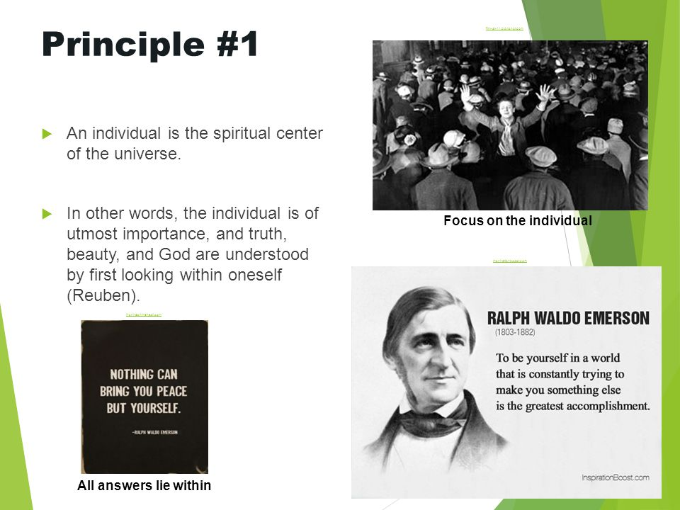 Principle #1  An individual is the spiritual center of the universe.