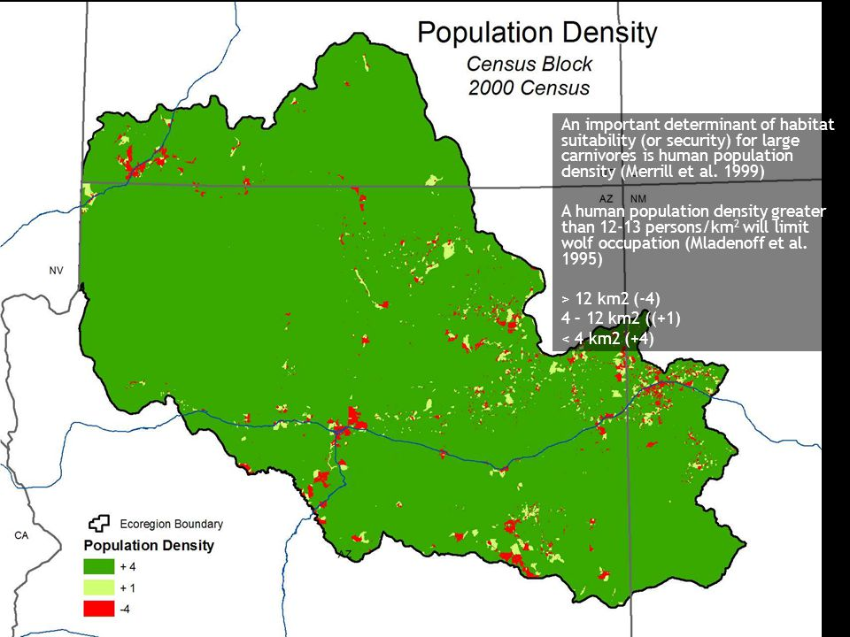 An important determinant of habitat suitability (or security) for large carnivores is human population density (Merrill et al. 1999) A human populatio