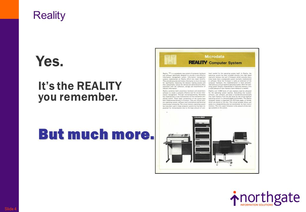 Slide 4 Reality Yes. But much more. It's the REALITY you remember.