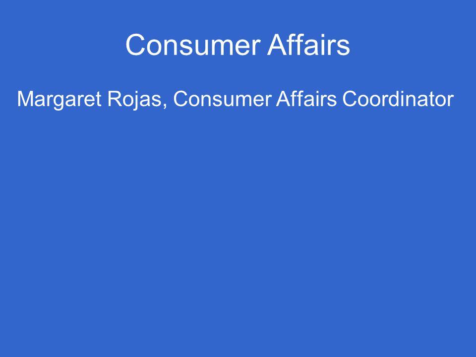 Consumer Affairs Margaret Rojas, Consumer Affairs Coordinator