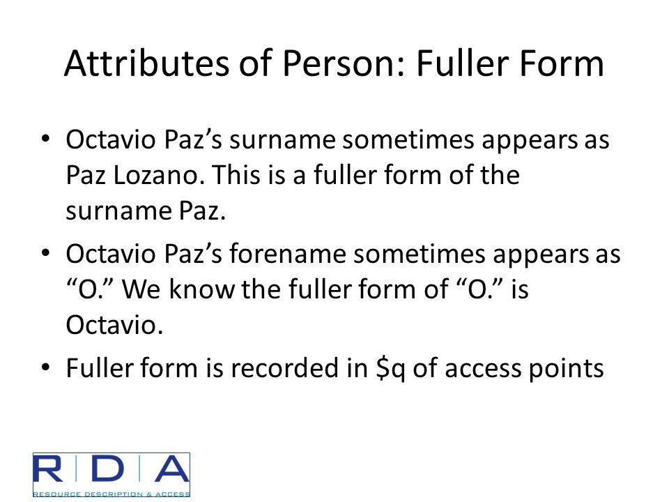 Attributes of Person: Fuller Form Octavio Paz's surname sometimes appears as Paz Lozano.