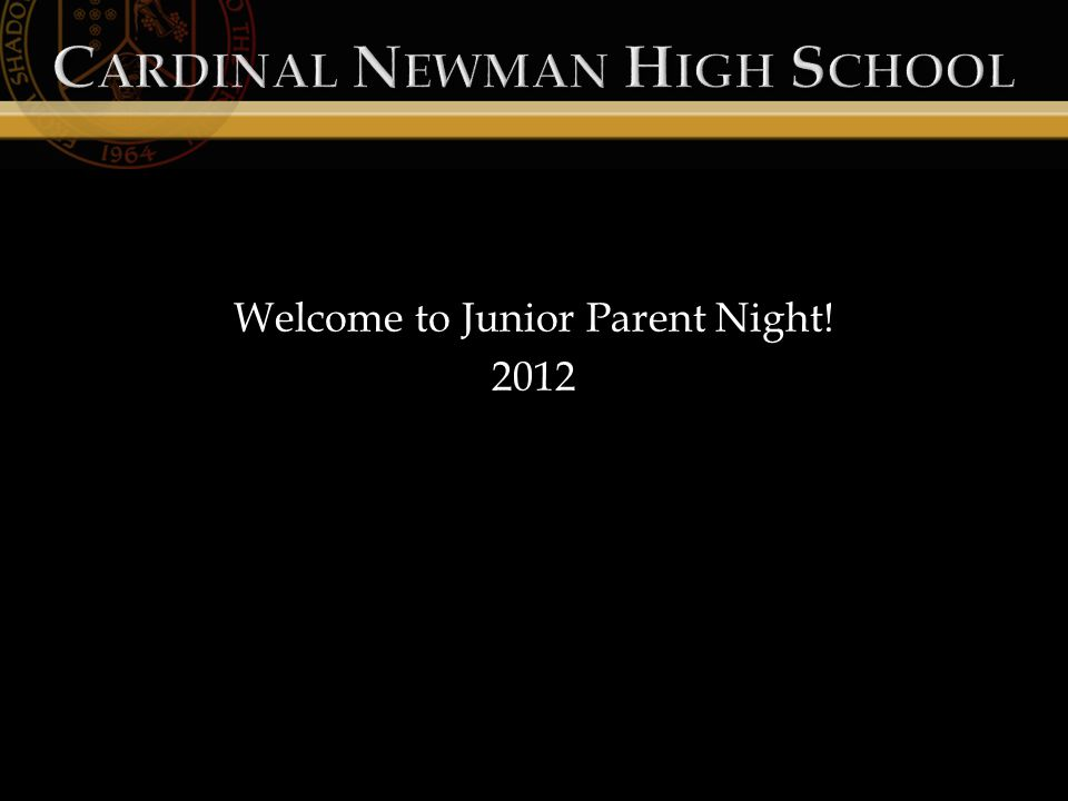 Welcome to Junior Parent Night! 2012
