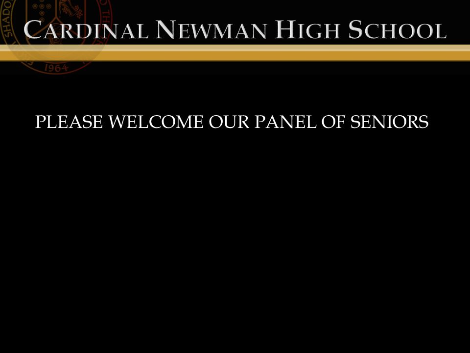 PLEASE WELCOME OUR PANEL OF SENIORS