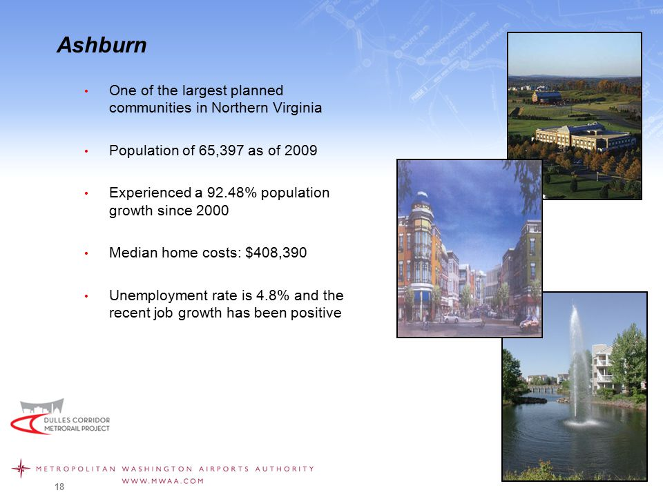 Ashburn One of the largest planned communities in Northern Virginia Population of 65,397 as of 2009 Experienced a 92.48% population growth since 2000
