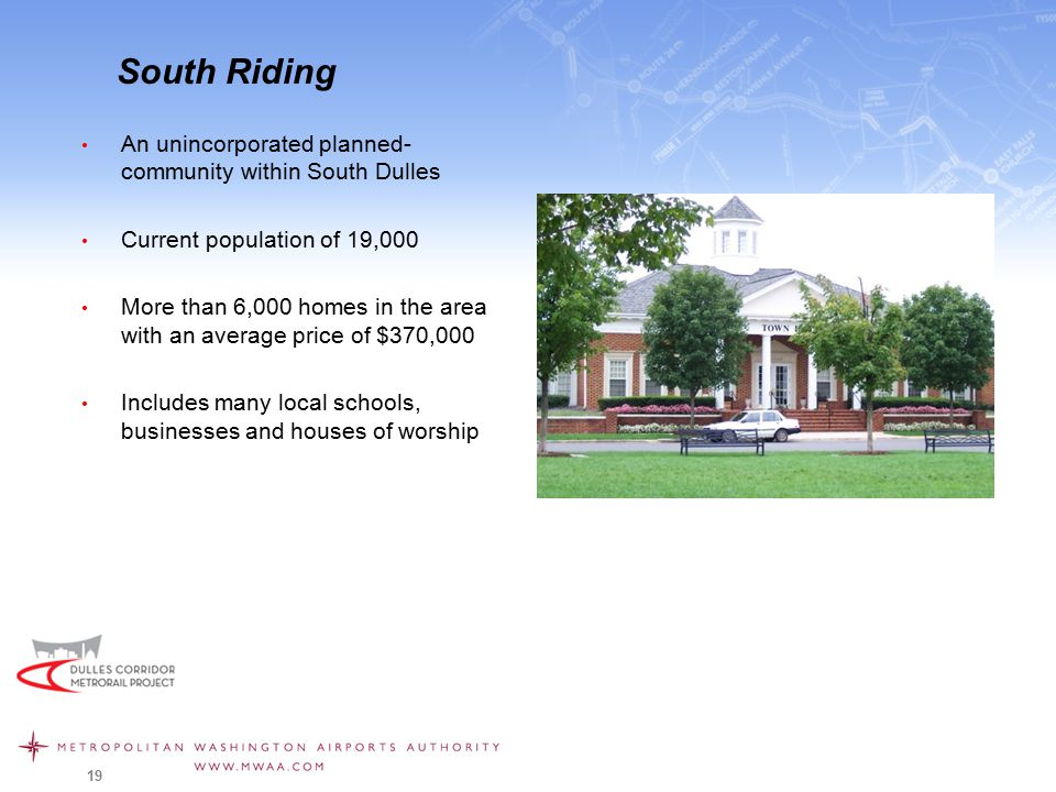 South Riding An unincorporated planned- community within South Dulles Current population of 19,000 More than 6,000 homes in the area with an average p