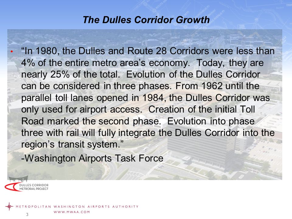 The Dulles Corridor Growth In 1980, the Dulles and Route 28 Corridors were less than 4% of the entire metro area's economy.