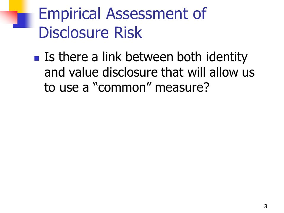 4 Basis for Disclosure The strength of the relationship , in a multivariate sense, between the two datasets (original and masked) accounts for disclosure risk