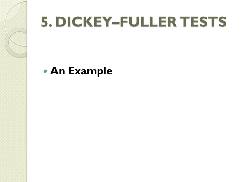 5. DICKEY–FULLER TESTS An Example