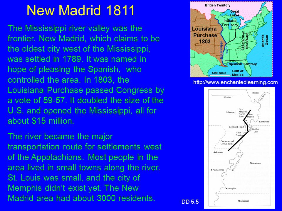 New Madrid 1811 The Mississippi river valley was the frontier.