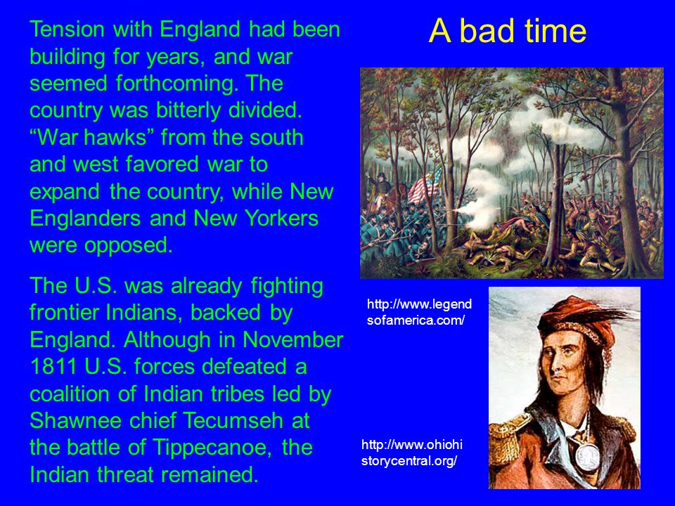A bad time Tension with England had been building for years, and war seemed forthcoming.
