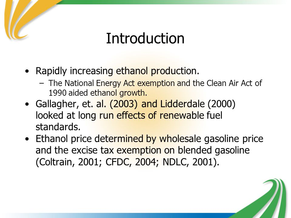 2 Introduction Rapidly increasing ethanol production.