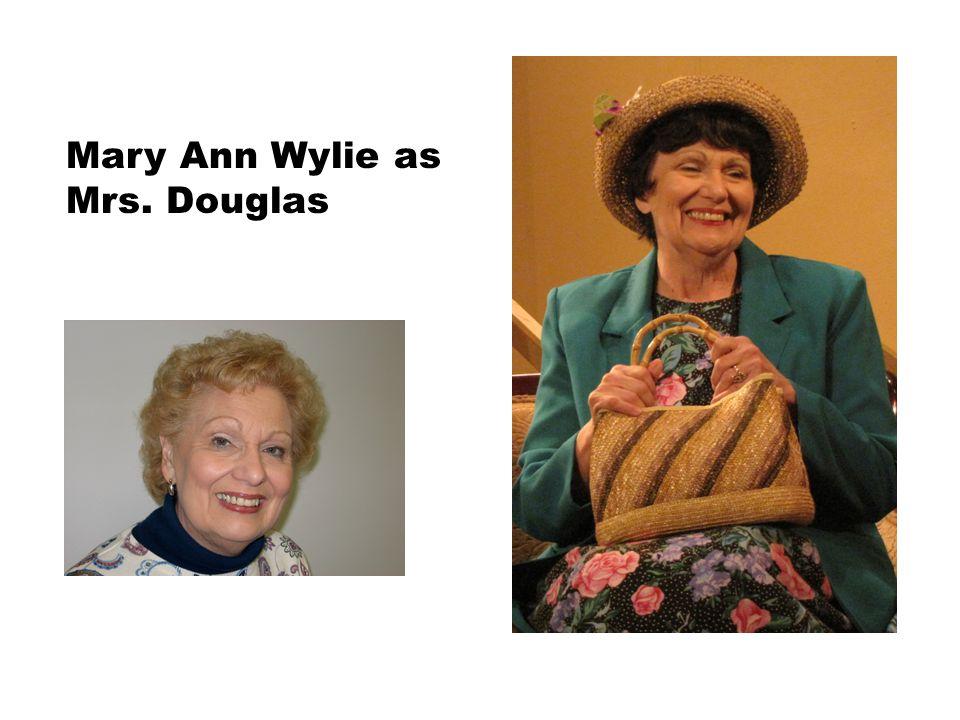 Mary Ann Wylie as Mrs. Douglas