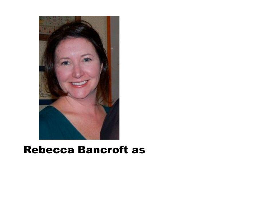 Rebecca Bancroft as