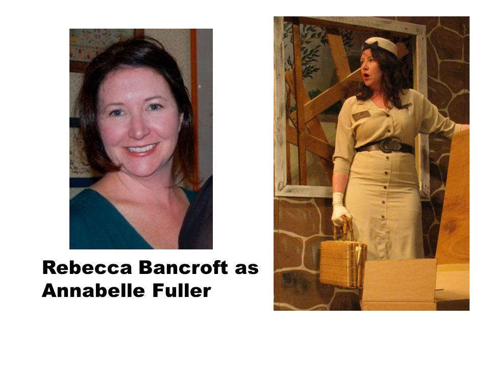 Rebecca Bancroft as Annabelle Fuller