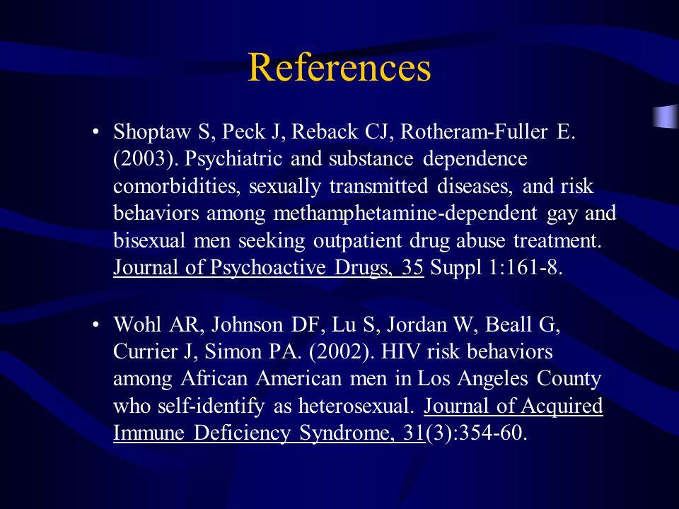 References Shoptaw S, Peck J, Reback CJ, Rotheram-Fuller E.