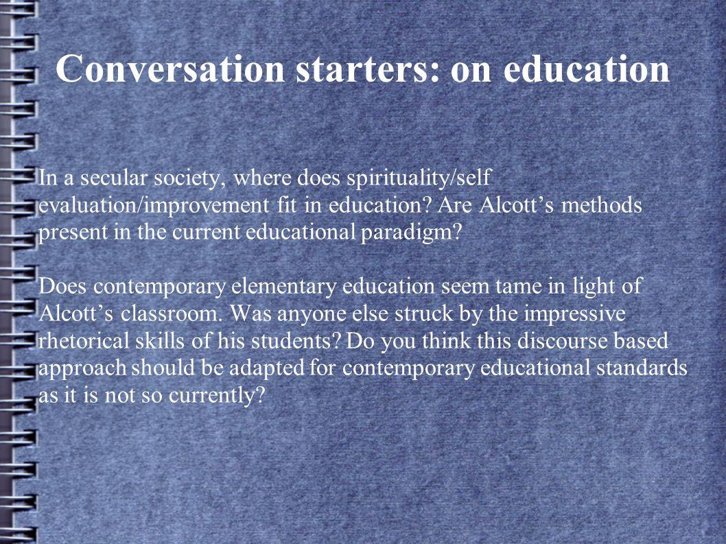 Conversation starters: on education In a secular society, where does spirituality/self evaluation/improvement fit in education.