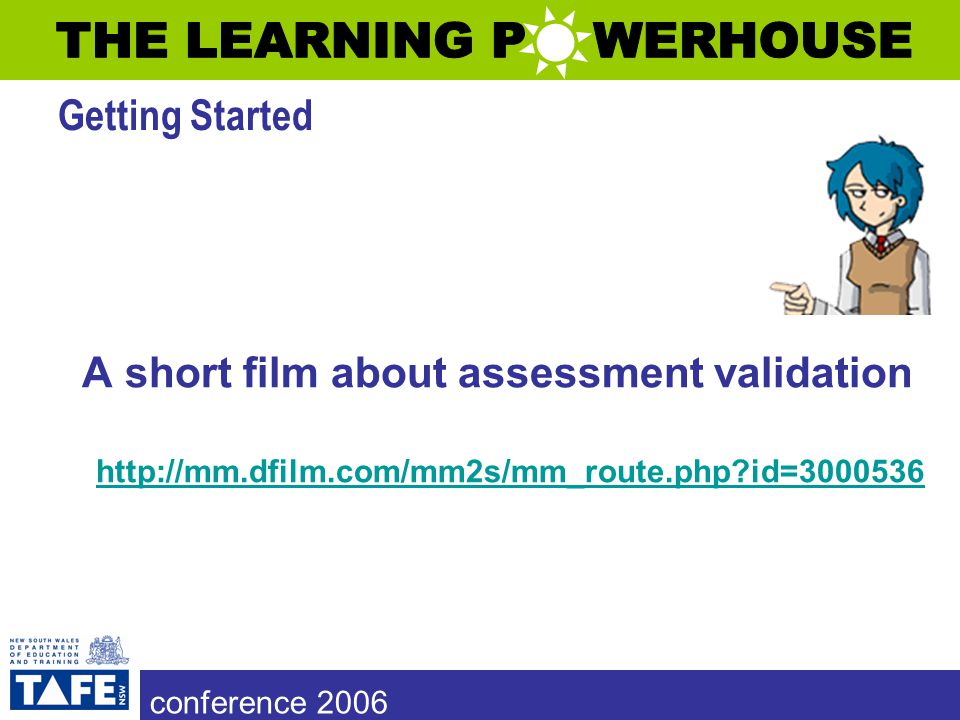 conference 2006 have open discussion on the challenges for assessment validation share ideas and strategies to manage assessment validation review and evaluate developed resources Workshop aims to:
