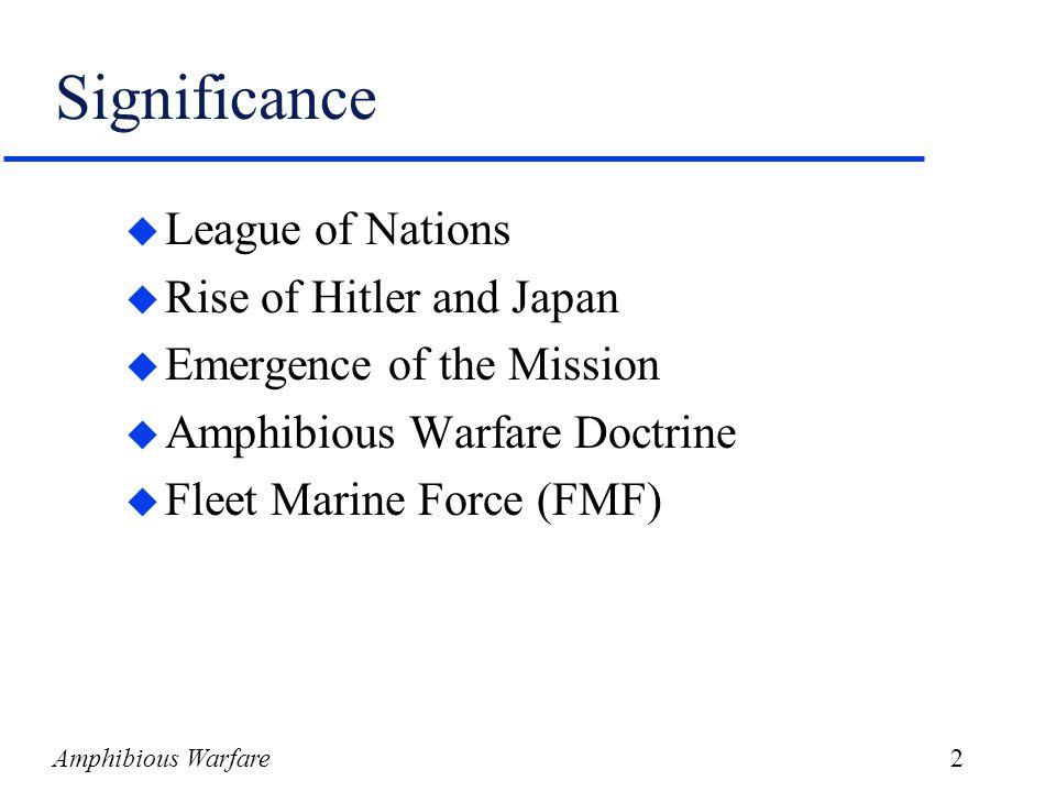 Amphibious Warfare13 USMC in the 1920's u Lieutenant Colonel Earl Pete Ellis u Work is prophetic u Advanced Base Operations in Micronesia u Strategic Operations u Tactics u War Plan Orange (OP PLAN 712)