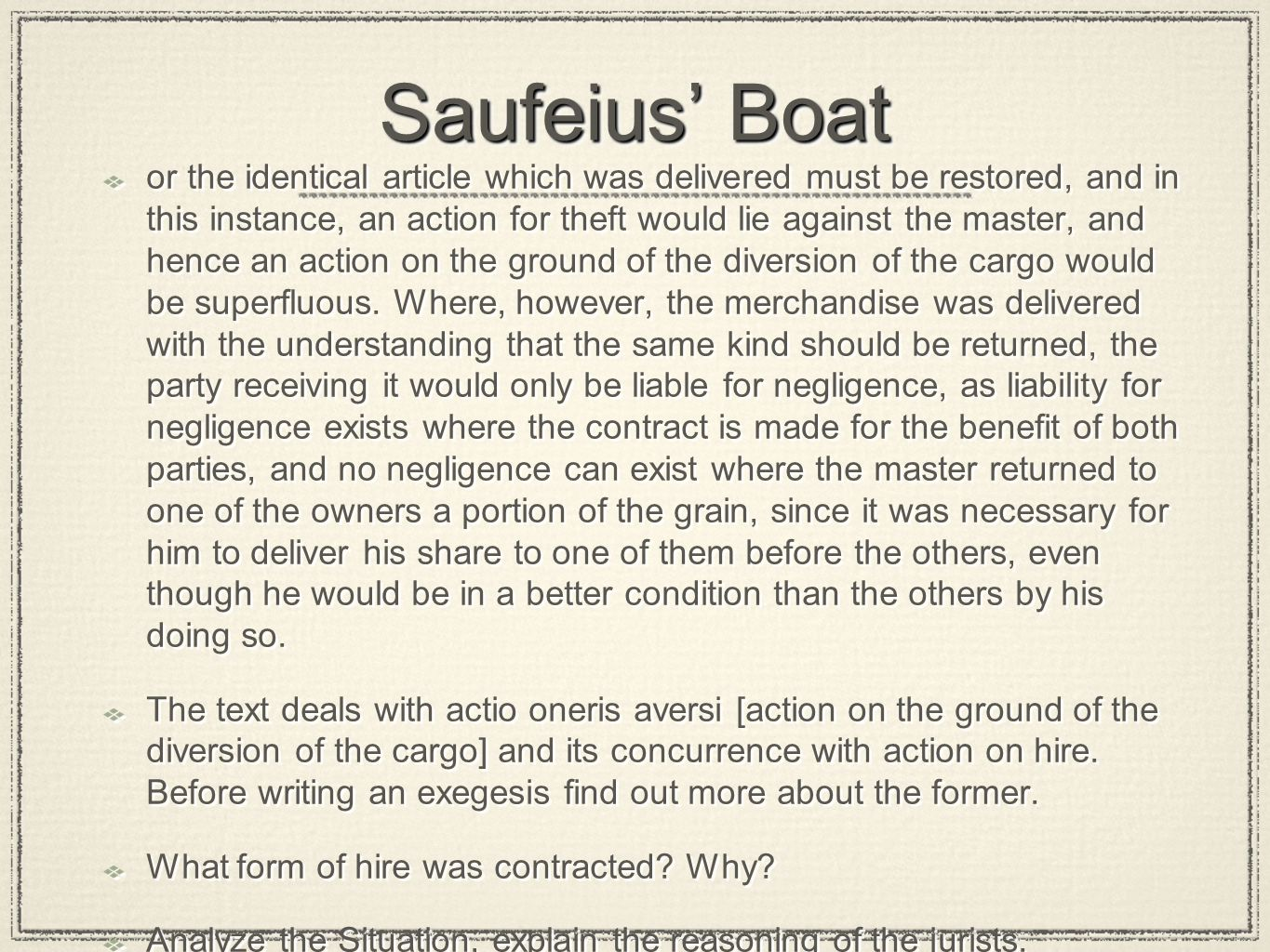 Saufeius' Boat or the identical article which was delivered must be restored, and in this instance, an action for theft would lie against the master,
