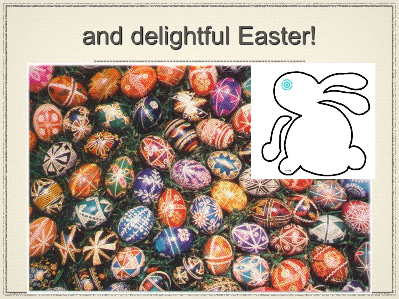 and delightful Easter!