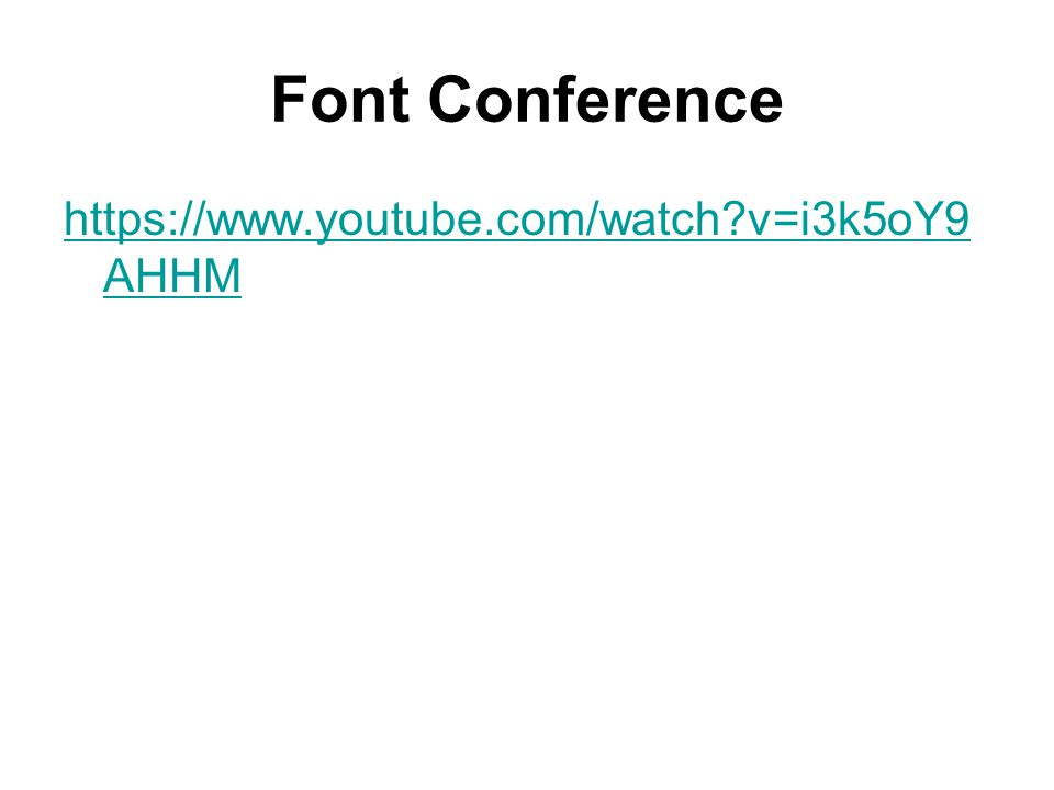 Font Conference https://www.youtube.com/watch v=i3k5oY9 AHHM