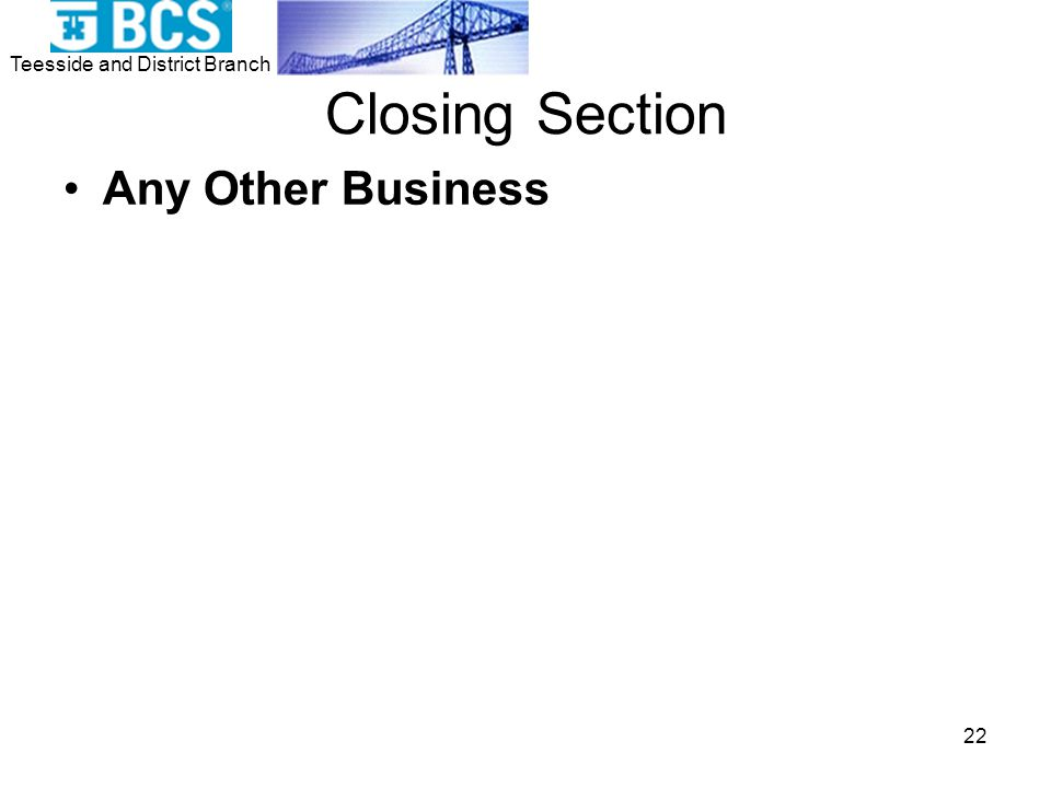 Teesside and District Branch 22 Closing Section Any Other Business