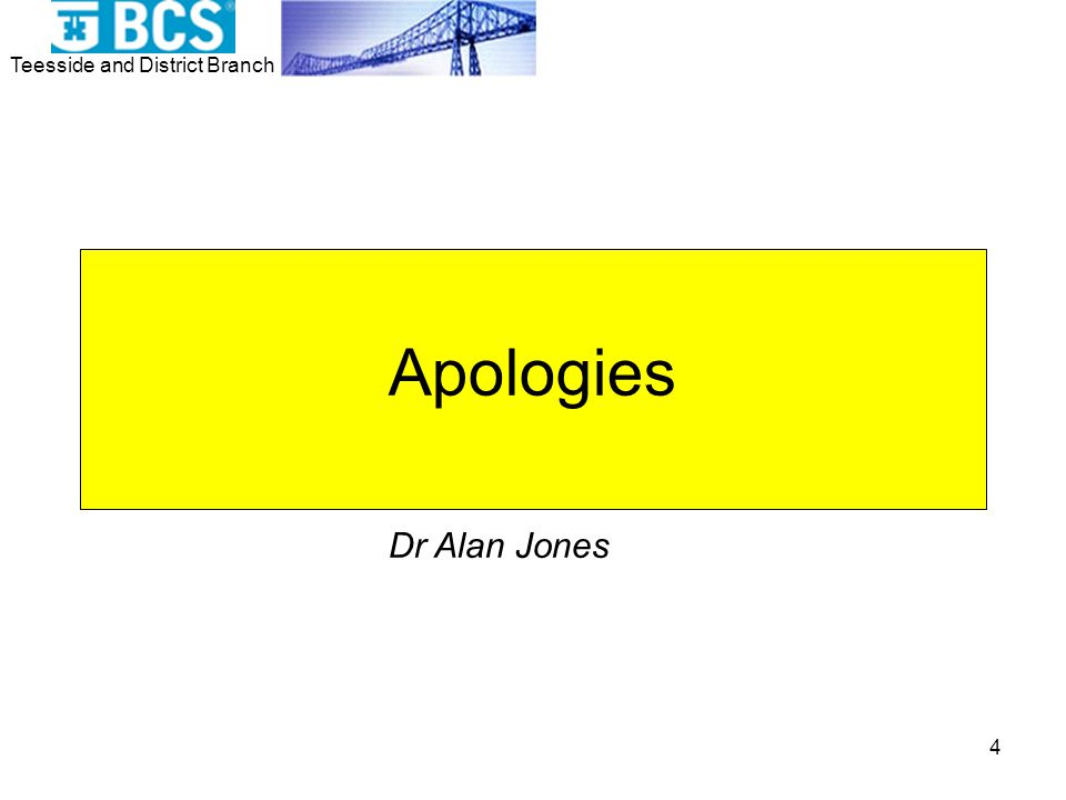 Teesside and District Branch 4 Apologies Dr Alan Jones
