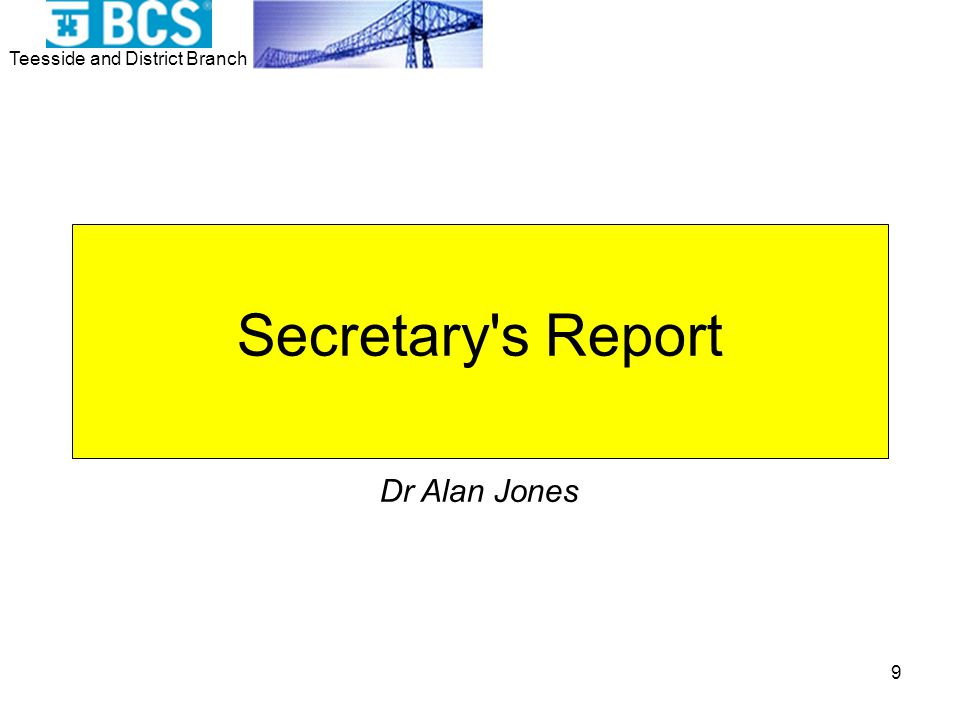 Teesside and District Branch 9 Secretary s Report Dr Alan Jones