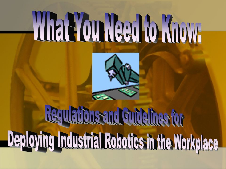 Introduction –Guidelines/Recommendations Summarized Sources of robotic hazards.
